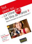 Tout savoir sur... La Chine aime les vins de France