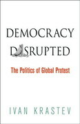 Democracy Disrupted: The Politics of Global Protest