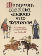 Medieval Costume, Armour and Weapons