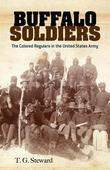 Buffalo Soldiers: The Colored Regulars in the United States Army