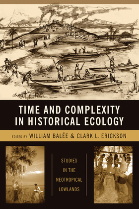 Time and Complexity in Historical Ecology: Studies in the Neotropical Lowlands