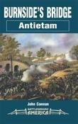 Burnside's Bridge: Antietam