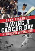 Having a Career Day: 101 Incredible Baseball Feats