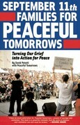 September 11th Families for Peaceful Tomorrows: Turning Tragedy into Hope for a Better World