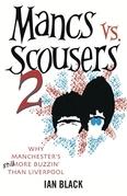 Mancs Vs Scousers 2 and Scousers Vs Mancs 2. Ian Black