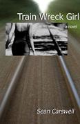 Train Wreck Girl: a novel