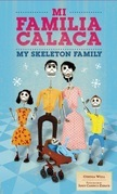 Mi Familia Calaca / My Skeleton Family: A Mexican Folk Art Family in English and Spanish