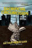 The Sacrificial Circumcision of the Bronx