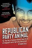 "Republican Party Animal: The ""Bad Boy of Holocaust History"" Blows the Lid Off Hollywood's Secret Right-Wing Underground"