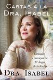 Cartas a la Dra. Isabel: Mensajes y consejos de El Ángel de la Radio