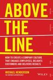 Above the Line: How to Create a Company Culture That Engages Employees, Delights Customers and Delivers Results