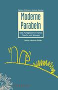 Moderne Parabeln: Eine Fundgrube Fur Trainer, Coachs Und Manager