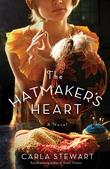 The Hatmaker's Heart: A Novel