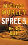 Spree: The Big Kill: Part Three