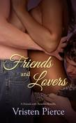 Friends and Lovers: A Friends with Benefits Novella