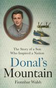 Donal's Mountain: The Story of the Son Who Inspired a Nation