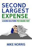 Second Largest Expense: Leasing Solutions Per Square Foot