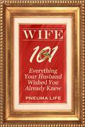 Wife 101: Everything Your Husband Wished You Already Knew