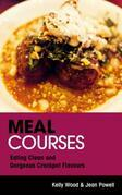 Meal Courses: Eating Clean and Gorgeous Crockpot Flavours