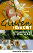 Gluten Free Diet: Gluten Free Recipes for the Gluten Free Diet