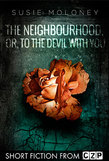 The Neighbourhood, or, To the Devil With You
