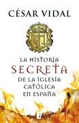 La historia secreta de la iglesia católica en España