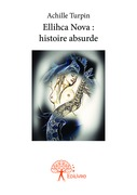 Ellihca Nova : histoire absurde