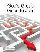 God's Great Good to Job