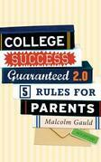 College Success Guaranteed 2.0: 5 Rules for Parents