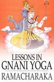 Lessons in Gnani Yoga: The Yoga of Wisdom