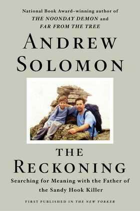 The Reckoning: Searching for Meaning with the Father of the Sandy Hook Killer