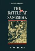 The Battle At Sangshak: Prelude to Kohima