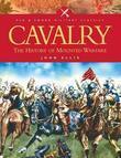 Cavalry: History of Mounted Warfare