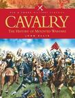 Cavalry: History of Mounted Warfare