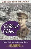 On the Trail of the Poets of the Great War: Wilfred Owen