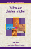 Children and Christian Initiation Parent/Sponsor Guide: Catholic Program