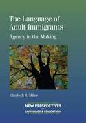 The Language of Adult Immigrants: Agency in the Making