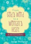 From God's Word to a Woman's Heart a Devotional: A Devotional