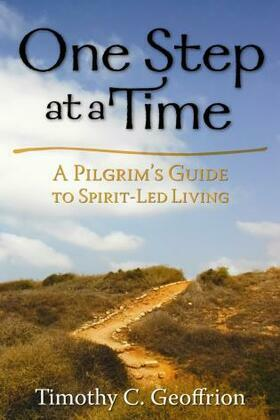 One Step at a Time: A Pilgrim's Guide to Spirit-Led Living