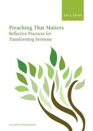 Preaching that Matters: Reflective Practices for Transforming Sermons