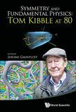Symmetry and Fundamental Physics: Tom Kibble at 80