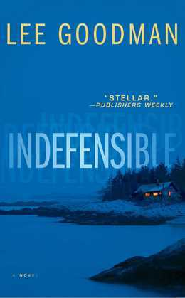 Indefensible: A Novel