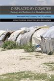 Environmental Crises, Population Displacement, and Disaster Recovery: Recovery and Resilience in a Globalizing World