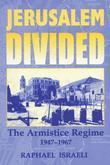 Jerusalem Divided: The Armistice Regime, 1947-1967