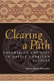 Clearing a Path: Theorizing the Past in Native American Studies