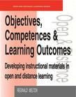 Objectives, Competencies and Learning Outcomes: Developing Instructional Materials in Open and Distance Learning