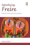 Introducing Paulo Freire: A Guide for Students, Teachers and Practitioners