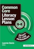 Common Core Literacy Lesson Plans: Ready-to-Use Resources, 6-8