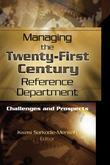 Managing the Twenty-First Century Reference Department: Challenges and Prospects
