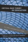 Critical Race Theory in Education: All God's Children Got a Song